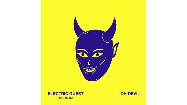 Electric Guest - Oh Devil (feat. Nusky & Devin Di Dakta)