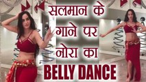 Bigg Boss Ex Contestant Nora Fatehi's Belly DANCE on Salman Khan's song; Watch Video | FilmiBeat