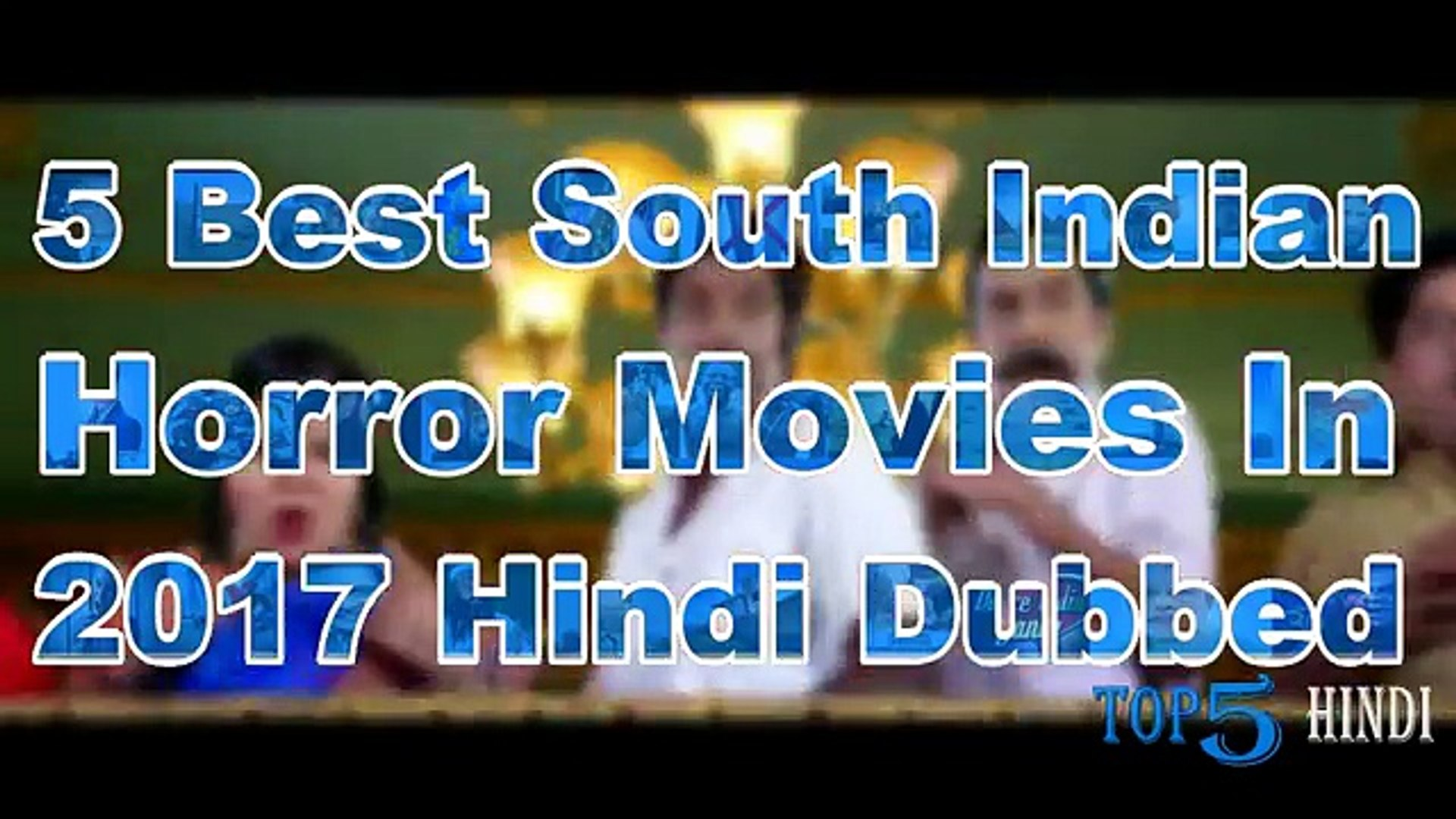Top 5 Best South Indian Horror Movies In 2017 Hindi Dubbed Top5 Hindi Video Dailymotion