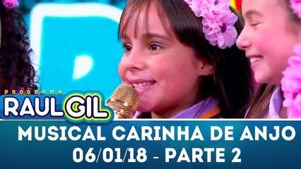 Musical Carinha de Anjo - Parte 2 - Programa Raul Gil (06.01.18)