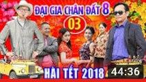 Hài Tết 2018 - Đại Gia Chân Đất 8 - Tập 3 - Phim Hài Tết Mới Hay Nhất 2018