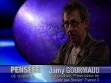 Pensées de terriens, Jamy Gourmaud