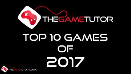 The Game Tutor's Top 10 Games of 2017
