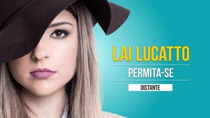 Lai Lucatto - Distante
