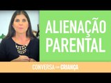 Alienação parental | Conversa com Criança