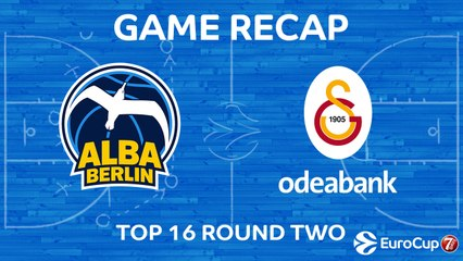 7DAYS EuroCup Highlights Top 16, Round 2: ALBA 95-62 Galatasaray