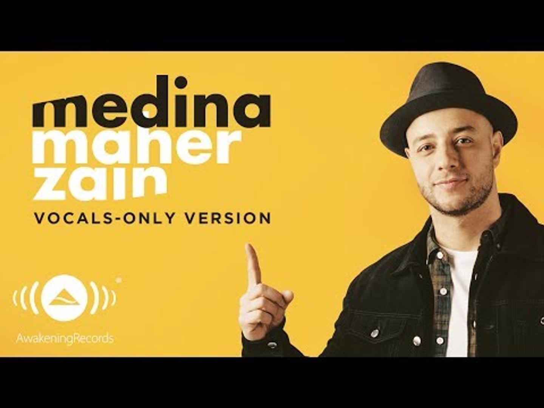 Maher Zain Medina ماهر زين Vocals Only بدون موسيقى Official Lyric Video Video Dailymotion