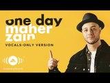 Maher Zain - One Day | ماهر زين | (Vocals Only - بدون موسيقى) | Official Lyric Video