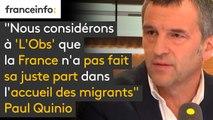 """""""Nous considérons à 'L'Obs' que la France n'a pas fait sa juste part dans l'accueil des migrants"""", Paul Quinio"""