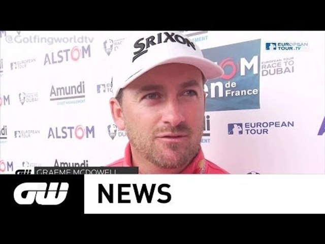 GW News: McDowell retains French Open