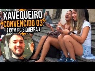 PEGADINHA: XAVEQUEIRO CONVENCIDO 03 | Na Sarjeta