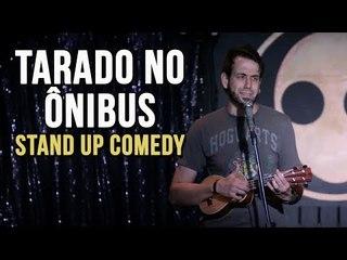 TARADO NO ÔNIBUS - STAND UP COMEDY | Rudge Campos