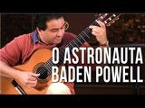 Baden Powell - O Astronauta (como tocar - aula de violão clássico)