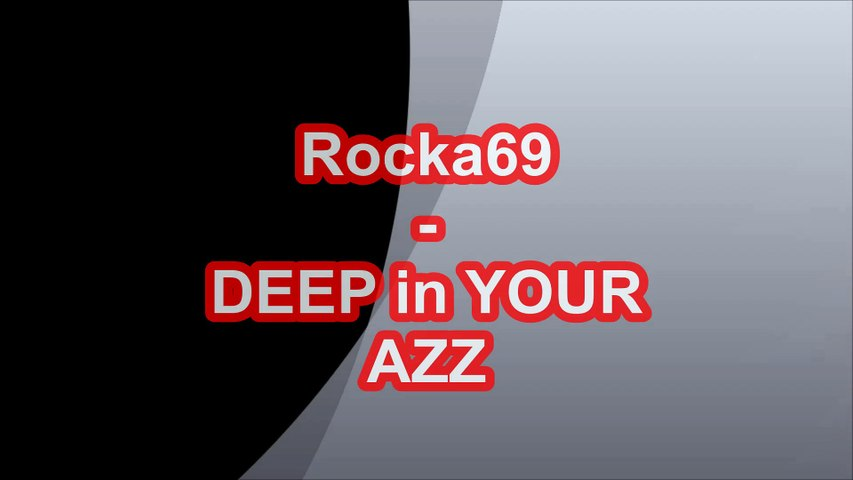 Rocka69 - In Your Azz