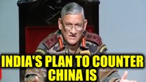 Indian army chief General Bipin Rawat reveals India's plan to counter China   Oneindia News