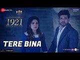 Tere Bina | 1921  | Zareen Khan & Karan Kundrra | Arijit Singh & Aakanksha Sharma| Asad Khan | Vikram Bhatt