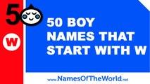 50 boy names that start with W - the best baby names - www.namesoftheworld.net