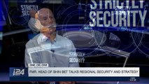 STRICTLY SECURITY | FMR.Head of shin bet talks regional security and strategy | Saturday, January 13th 2018