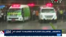 i24NEWS DESK   At least 75 injured in floor collapse, Jakarta   Monday, January 15th 2018