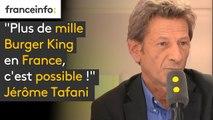 """Jérôme Tafani (Burger King) : """"Plus de mille Burger King en France, c'est possible !"""""""