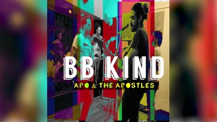 Apo & The Apostles - BB Kind