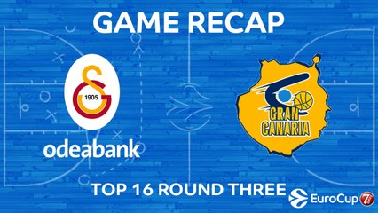 7DAYS EuroCup Highlights Top 16, Round 3: Galatasaray 86-108 Gran Canaria