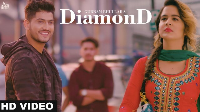 Diamond (Full HD) - Gurnam Bhullar - New Punjabi Songs 2018 - Latest Punjabi Song 2018