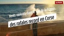 Vents violents dans le sud de la France, des rafales record en Corse