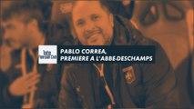 Pablo Correa, première à l'Abbé Deschamps