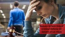 Reasons to Seek Help of Criminal Defense DV lawyers of Las Vegas