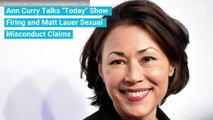 """Ann Curry Talks """"Today"""" Show Firing and Matt Lauer Sexual Misconduct Claims"""