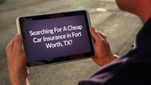 Get Cheap Car Insurance in Fort Worth, TX