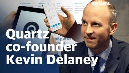 Quartz co-founder Kevin Delaney Interview