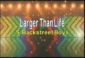 Backstreet Boys Larger Than Life Karaoke Version
