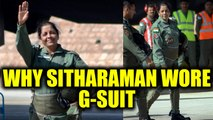 Nirmala Sitharaman donned special suit before flying in Sukhoi-30, Know what is G-suit|Oneindia News