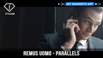 Remus Uomo Presents Parallels Two Sides to Every Man and Every City | FashionTV | FTV