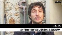 CALLS saison 1 - Interview de Jérémie Elkaïm