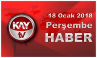18 Ocak 2018 Kay Tv Haber