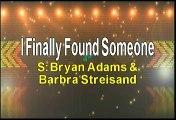 Bryan Adams and Barbra Streisand I Finally Found Someone Karaoke Version
