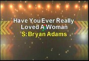 Bryan Adams Have You Ever Really Loved A Woman Karaoke Version