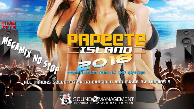 Selected Dj Gargiulo Mixed Thomas S - Papeete Island 2018 - MEGAMIX NOSTOP