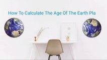 Earth की Age कितनी है? | Age Of the earth Planet | End of the earth Planet