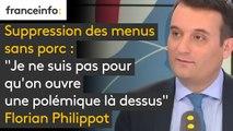 """Suppression des menus sans porc : """"Je ne suis pas pour qu'on ouvre une polémique là dessus (...) sinon on retombera dans la stratégie de 1995, quand les communes FN n'étaient là que pour faire des polémiques"""" - Florian Philippot"""