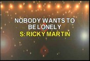 Ricky Martin Nobody Wants To Be Lonely Karaoke Version