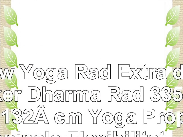 New Yoga Rad Extra dicker Dharma Rad 335 x 132 cm Yoga Prop spinale Flexibilität Back
