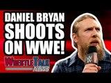 Daniel Bryan SHOOTS HARD On WWE! HUGE WWE Star Wrestling INJURED?!   WrestleTalk News Jul 2018