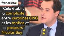 """""""On sait que souvent les ONG récupèrent les embarcations à proximité immédiate des côtes libyennes, souvent encore dans les eaux territoriales (...) Cela établit la complicité entre certaines ONG et les mafias et les passeurs"""" affirme Nicolas Bay (FN)"""