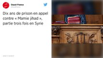 Dix ans de prison en appel contre « Mamie jihad », partie trois fois en Syrie.