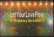 Bellamy Brothers Let Your Love Flow Karaoke Version