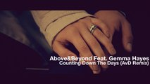 Above & Beyond feat. Gemma Hayes - Counting Down The Days (AvD Remix) ** REMIXERS CUT **